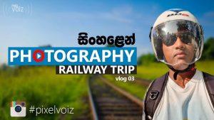 Sri Lanka Train Architect Photography – Vlog 03