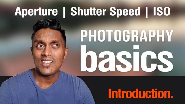 Photography Basics – 3 Pillars of Photography – Aperture, Shutter Speed, ISO