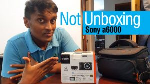 Not Unboxing Sony a6000