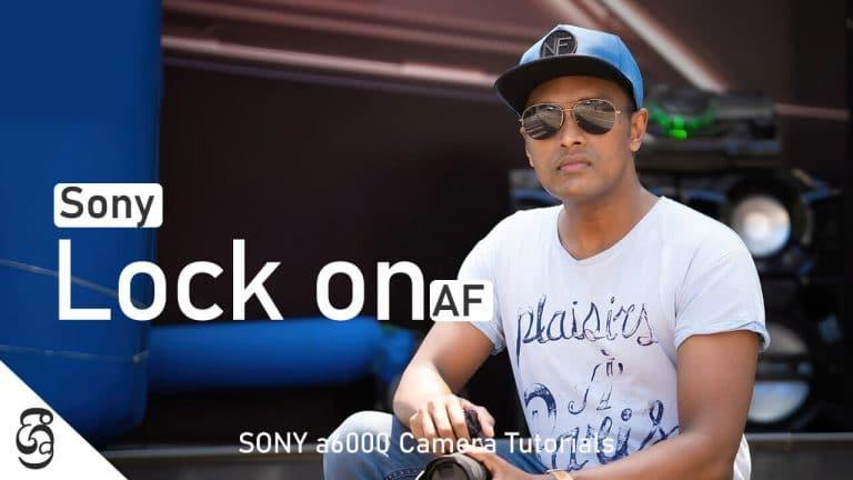 Sony a6000 Lock on AF – Auto Focus Camera Tutorial