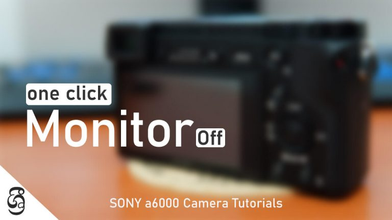 Sony a6000 one click off monitor to save battery