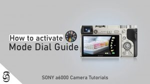 Sony a6000 Camera Mode Dial Guide සිංහළෙන්