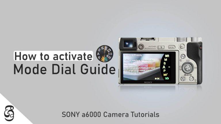 Sony a6000 Camera Mode Dial Guide