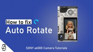 How to Disable Auto Rotate in Sony a6000 camera සිංහළෙන්