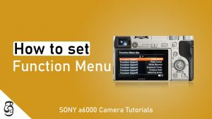 How to customize Sony a6000 camera function menu