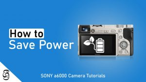 How to set up Power Save time on Sony a6000 camera