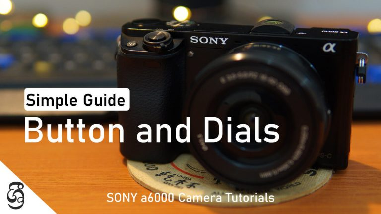 Sony a6000 camera Buttons and Dials