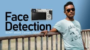 Sony a6000 camera FACE detection Sinhala tutorial
