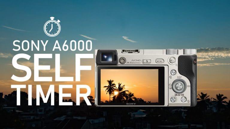 Sony a6000 camera Self Timer Tutorial