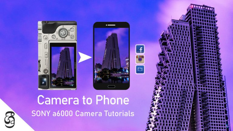 How to send photos from Sony a6000 camera to Phone