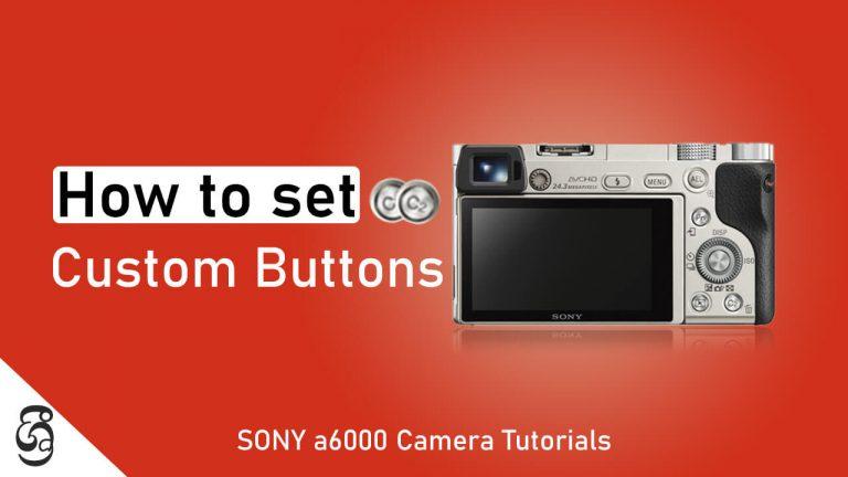 Sony a6000 custom button setup guide